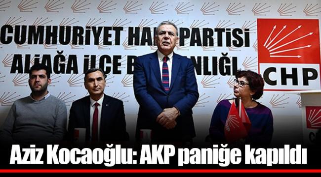 Aziz Kocaoğlu: AKP paniğe kapıldı