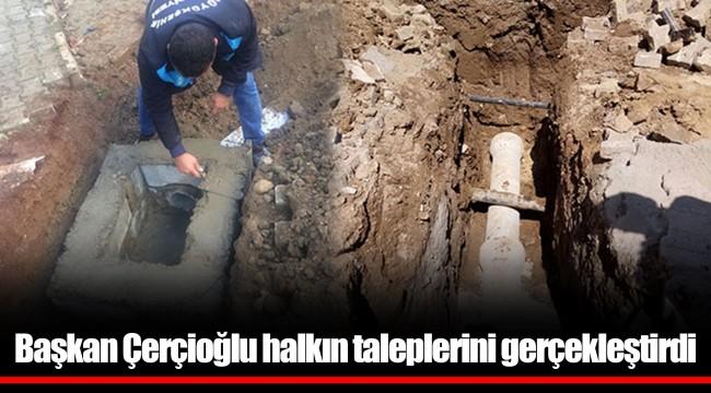 Başkan Çerçioğlu halkın taleplerini gerçekleştirdi
