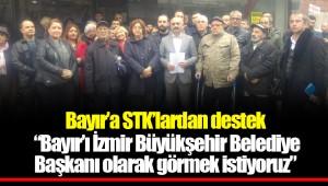 """Bayır'a STK'lardan destek """"Bayır'ı İzmir Büyükşehir Belediye Başkanı olarak görmek istiyoruz"""""""