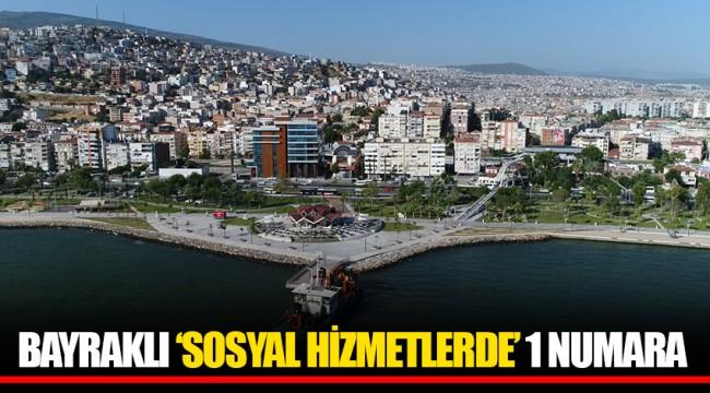 BAYRAKLI 'SOSYAL HİZMETLERDE' 1 NUMARA