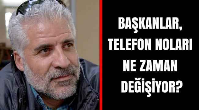 Gazeteci Kömür: Başkanlar, telefon noları ne zaman değişiyor?