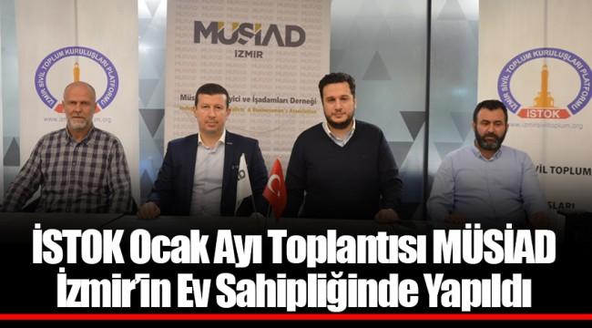 İSTOK Ocak Ayı Toplantısı MÜSİAD İzmir'in Ev Sahipliğinde Yapıldı