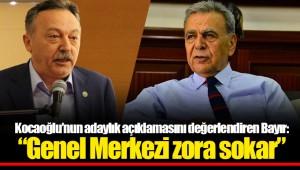 Kocaoğlu'nun adaylık açıklamasını değerlendiren Bayır: