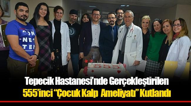 """Tepecik Hastanesi'nde Gerçekleştirilen 555'inci """"Çocuk Kalp Ameliyatı"""" Kutlandı"""