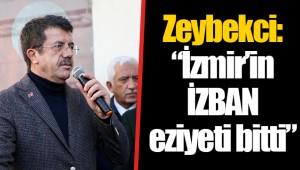 """Zeybekci:""""İzmir'in İZBAN eziyeti bitti"""""""