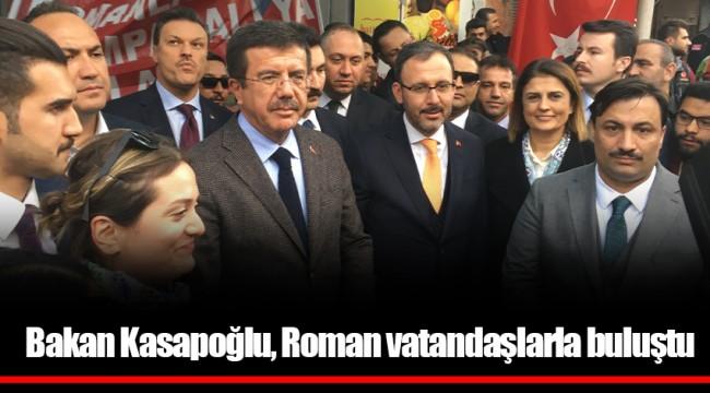 Bakan Kasapoğlu, Roman vatandaşlarla buluştu