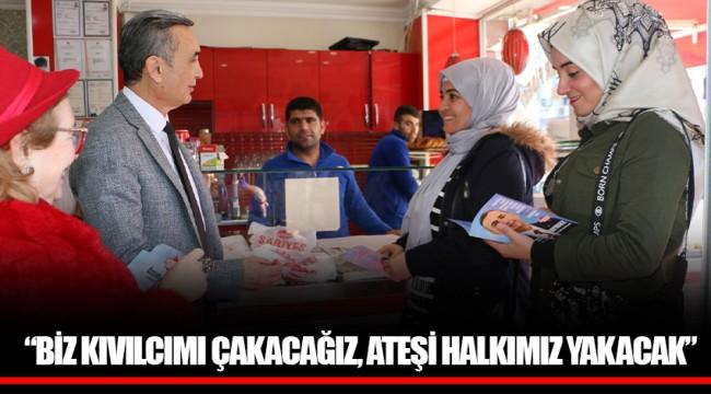"""""""BİZ KIVILCIMI ÇAKACAĞIZ, ATEŞİ HALKIMIZ YAKACAK"""""""