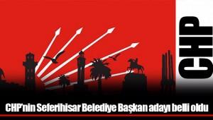 CHP'nin Seferihisar Belediye Başkan adayı belli oldu
