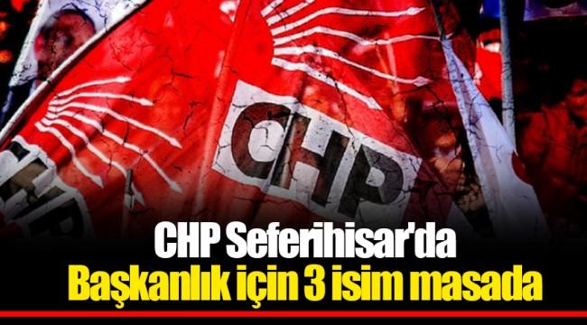 CHP Seferihisar'da Başkanlık için 3 isim masada