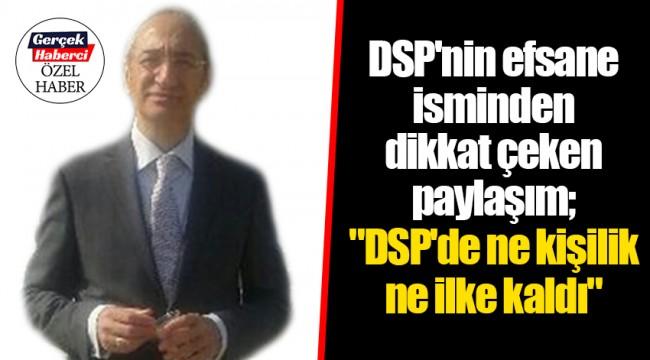 DSP'nin efsane isminden dikkat çeken paylaşım;