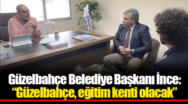 """Güzelbahçe Belediye Başkanı İnce: """"Güzelbahçe, eğitim kenti olacak"""""""