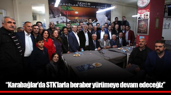 """""""Karabağlar'da STK'larla beraber yürümeye devam edeceğiz"""""""