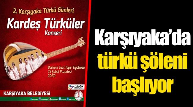Karşıyaka'da türkü şöleni başlıyor
