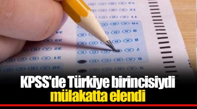 KPSS'de Türkiye birincisiydi mülakatta elendi