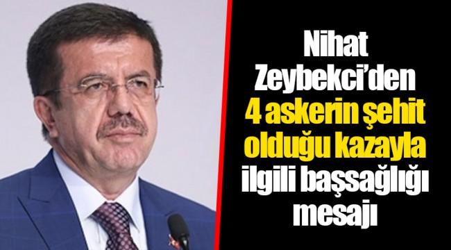 Nihat Zeybekci'den 4 askerin şehit olduğu kazayla ilgili başsağlığı mesajı
