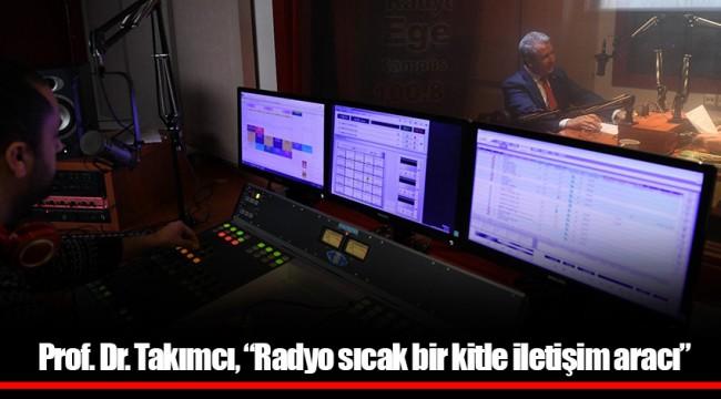 """Prof. Dr. Takımcı, """"Radyo sıcak bir kitle iletişim aracı"""""""
