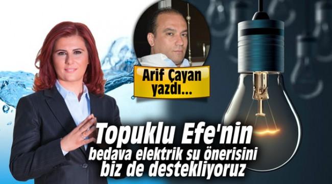 Topuklu Efe'nin bedava elektrik su önerisini biz de destekliyoruz