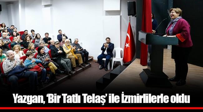 Yazgan, 'Bir Tatlı Telaş' ile İzmirlilerle oldu
