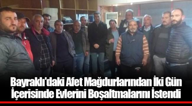 Bayraklı'daki Afet Mağdurlarından İki Gün İçerisinde Evlerini Boşaltmalarını İstendi