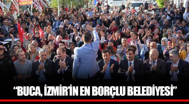 """""""BUCA, İZMİR'İN EN BORÇLU BELEDİYESİ"""""""