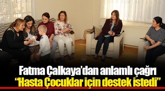 Fatma Çalkaya'dan anlamlı çağrı