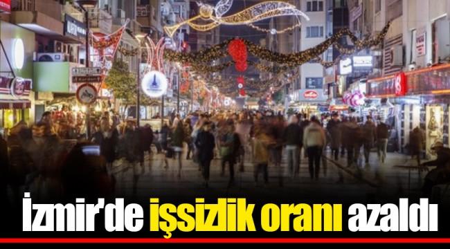 İzmir'de işsizlik oranı azaldı