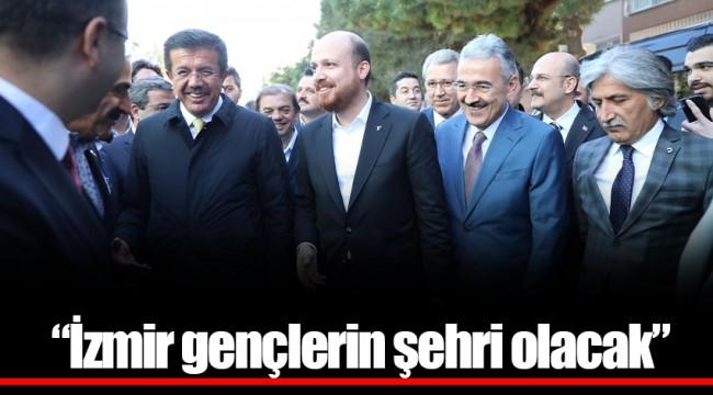 """""""İzmir gençlerin şehri olacak"""""""