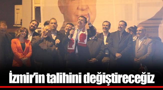 İzmir'in talihini değiştireceğiz