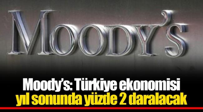 Moody's: Türkiye ekonomisi yıl sonunda yüzde 2 daralacak