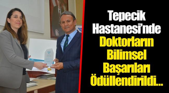 Tepecik Hastanesi'nde Doktorların Bilimsel Başarıları Ödüllendirildi…