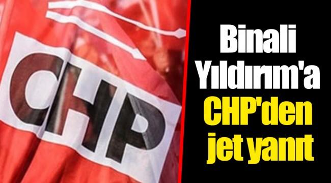 Binali Yıldırım'a CHP'den jet yanıt