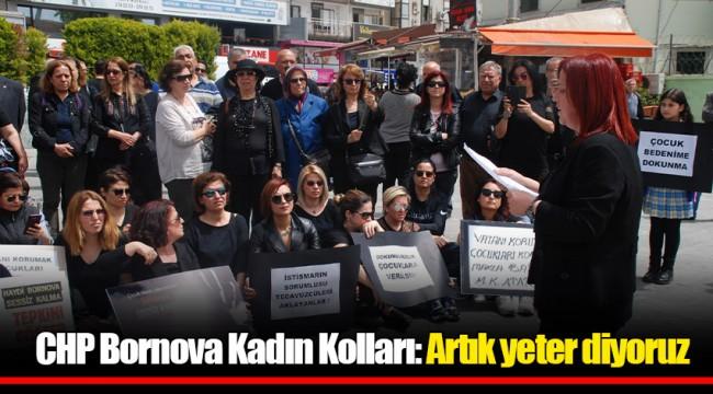 CHP Bornova Kadın Kolları: Artık yeter diyoruz