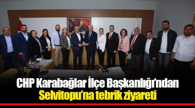 CHP Karabağlar İlçe Başkanlığı'ndan Selvitopu'na tebrik ziyareti