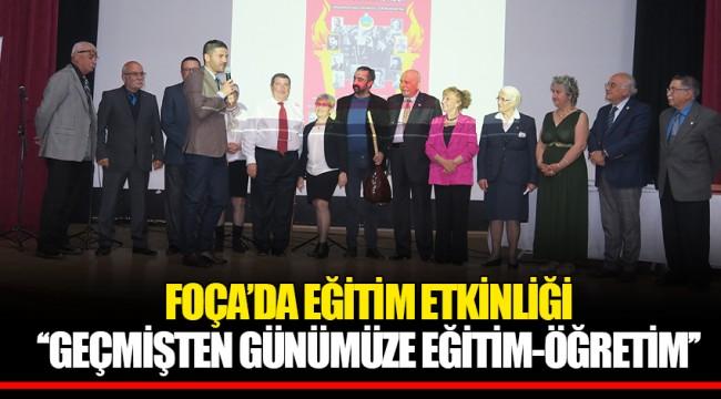 FOÇA'DA EĞİTİM ETKİNLİĞİ - ''GEÇMİŞTEN GÜNÜMÜZE EĞİTİM-ÖĞRETİM''