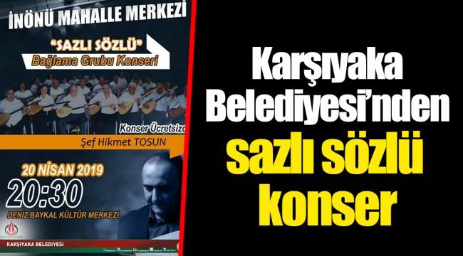Karşıyaka Belediyesi'nden sazlı sözlü konser