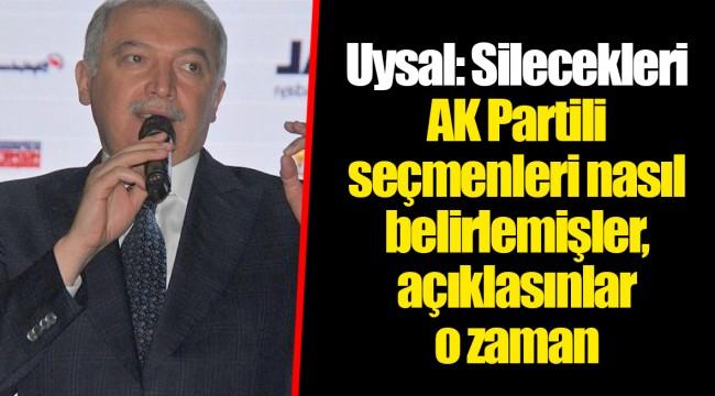 Uysal: Silecekleri AK Partili seçmenleri nasıl belirlemişler, açıklasınlar o zaman
