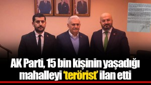 AK Parti, 15 bin kişinin yaşadığı mahalleyi 'terörist' ilan etti