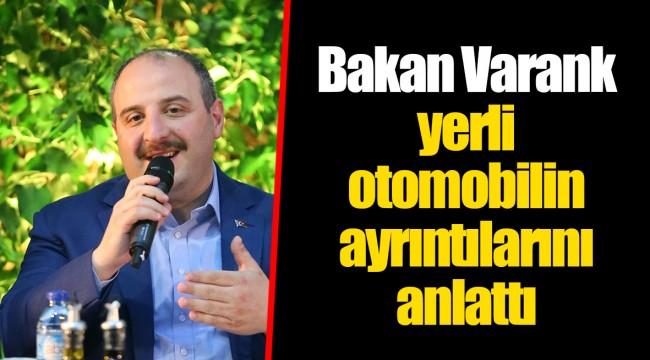 Bakan Varank yerli otomobilin ayrıntılarını anlattı