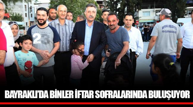 BAYRAKLI'DA BİNLER İFTAR SOFRALARINDA BULUŞUYOR