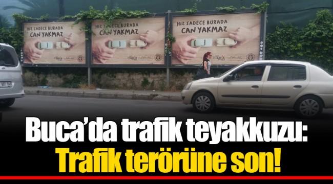 Buca'da trafik teyakkuzu: Trafik terörüne son!