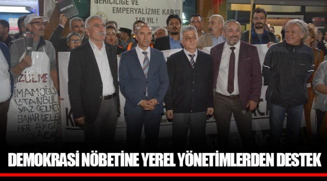 DEMOKRASİ NÖBETİNE YEREL YÖNETİMLERDEN DESTEK