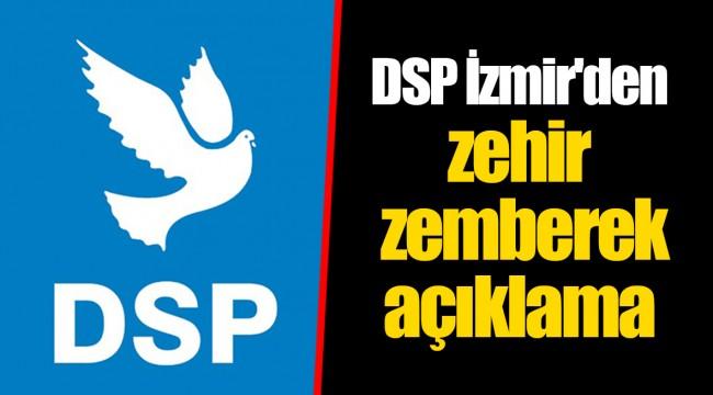 DSP İzmir'den zehir zemberek açıklama