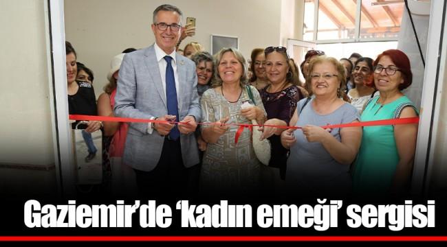 Gaziemir'de 'kadın emeği' sergisi