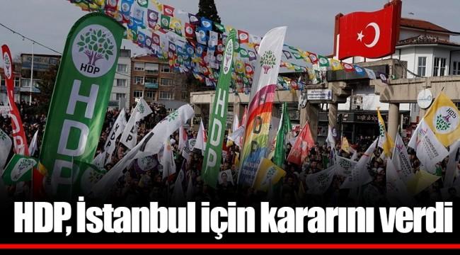 HDP, İstanbul için kararını verdi