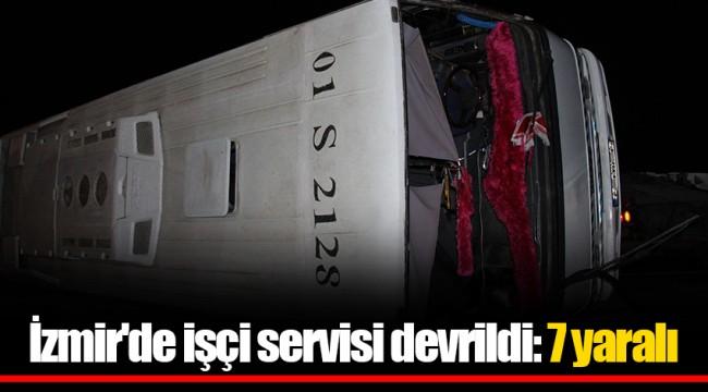 İzmir'de işçi servisi devrildi: 7 yaralı