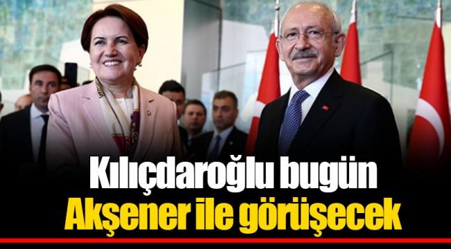 Kılıçdaroğlu bugün Akşener ile görüşecek