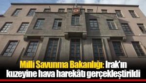 Milli Savunma Bakanlığı: Irak'ın kuzeyine hava harekâtı gerçekleştirildi