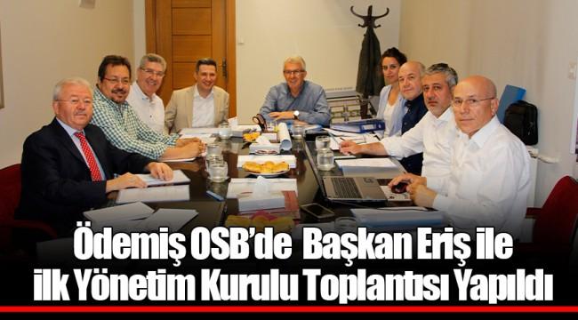 Ödemiş OSB'deBaşkan Eriş ile ilk Yönetim Kurulu Toplantısı Yapıldı