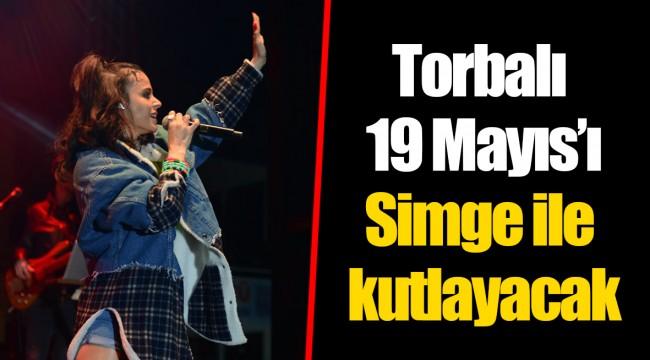 Torbalı 19 Mayıs'ı Simge ile kutlayacak