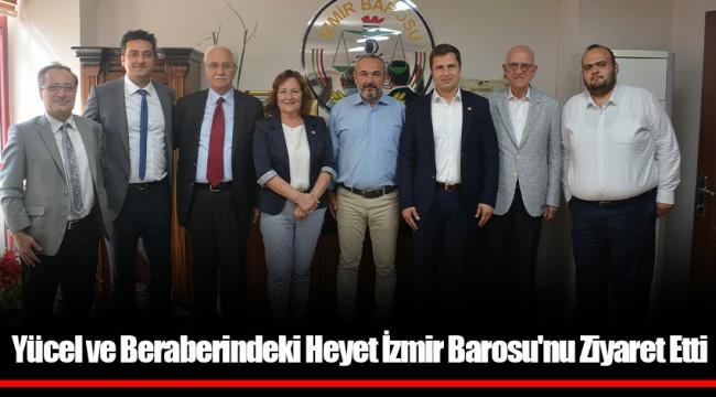 Yücel ve Beraberindeki Heyet İzmir Barosu'nu Ziyaret Etti